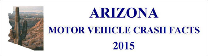Arizona Motor Vehicle Crash Facts 2015