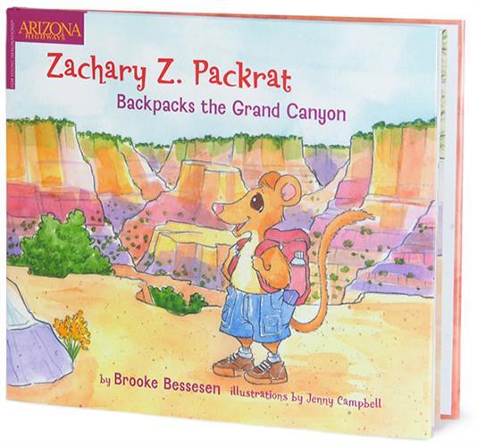 Zackary Z. Packrat: Backpacks the Grand Canyon, by Brooke Bessesen