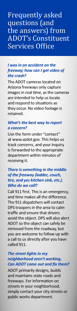 Frequently asked questions (and answers) from ADOT's Constituent Services Office.