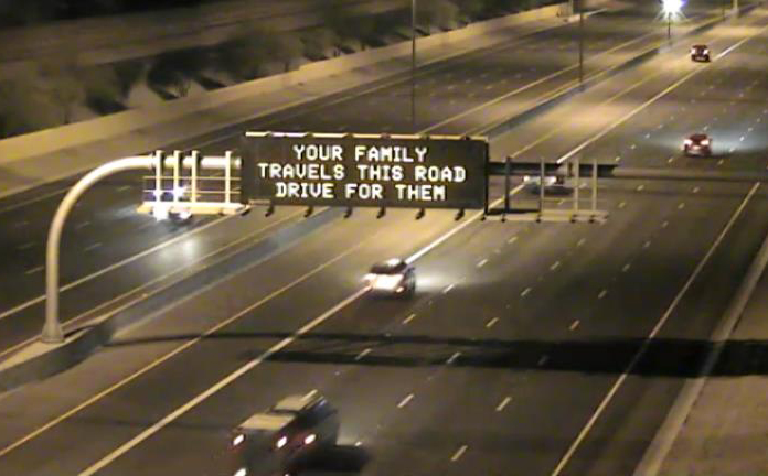Dynamic Message Sign: Your family travels this road drive for them