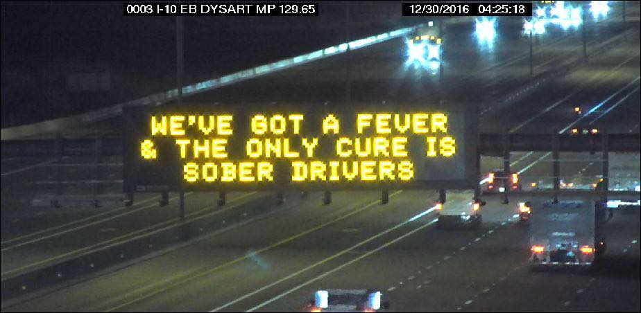 Dynamic Message Sign: We've got a fever & the only cure is sober drivers.