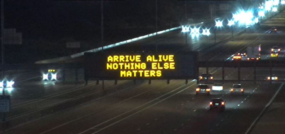 """Arrive alive - nothing else matters"""