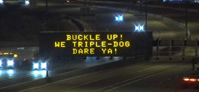 Buckle up! We triple-dog dare ya!