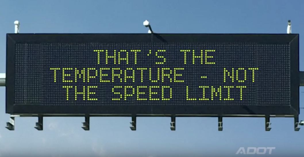 Dynamic Message Sign: That's the temperature - not the speed limit.