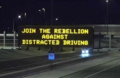 Dynamic Message Sign: Join the rebellion against distracted driving.