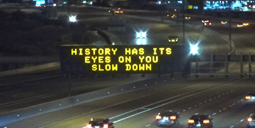 Dynamic Message Sign: History has its eyes on you slow down