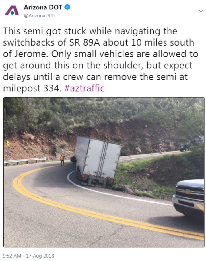 Tweet: This semi got stuck while navigating the switchbacks of SR 89A about 10 miles south of Jerome.  Only small vehicles are allowed to get around this on the shoulder, but expect delays until a crew can remove the semi at milepost 334.