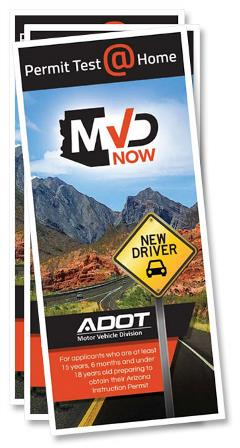 Permit Test @ Home Brochure - MVDNow - For applicants who are at least 15 years, 6 months and under 18 years old preparing to obtain their Arizona Instruction permit