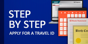 Step by Step -- Apply for a Travel ID