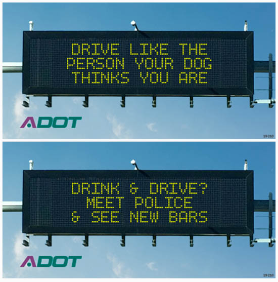 Dynamic Message Signs: Drive like the person your dog thinks you are. Drink & Drive? Meet police & see new bars.