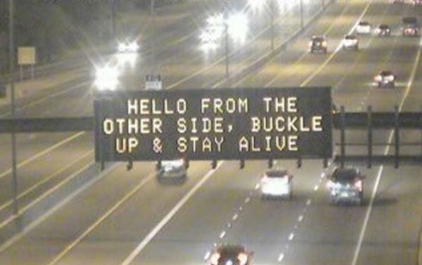 Dynamic Message: Hello from the Other Side, Buckle Up & Stay Alive
