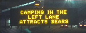 Dynamic Message Board: Camping in the Left Lane Attracts Bears