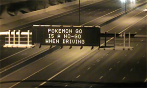 Dynamic Message Board with message:  Pokemon Go is a No-Go When Driving