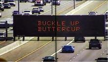 Dynamic Message Sign: Buckle Up Buttercup