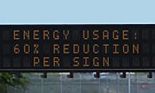 Dynamic Message Sign: Energy usage: 60% Reduction per sign
