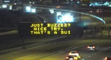 Dynamic Message Sign: Just Buzzed? Nice try, That's a DUI