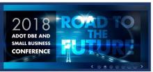 2018 ADOT DBE and Small Business Converence: Road to the Future