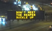 """""""Don't meet the reaper - buckle up"""" Road Sign"""