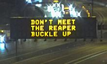 Dynamic Message Sign: Don;'t Meet the Reaper Buckle Up